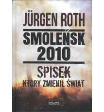 Smoleńsk 2010 - spisek, który zmienił świat