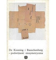 De Kooning i Rauschenberg - podwójność niesymetryczna