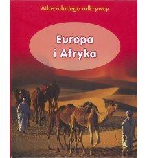 Europa i Afryka. Atlas młodego odkrywcy
