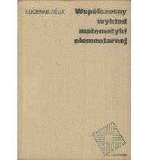 Współczesny wykład matematyki elementarnej