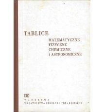 Tablice matematyczne fizyczne chemiczne i astronomiczne
