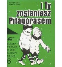 I Ty zostaniesz Pitagorasem 6. Materiały pomocnicze
