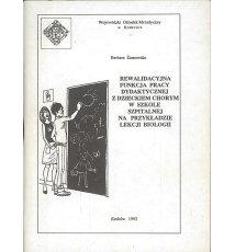 Rewalidacyjna funkcja pracy dydaktycznej z dzieckiem chorym w szkole szpitalnej na przykładzie biologii