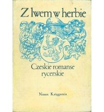 Z lwem w herbie. Czeskie romanse rycerskie
