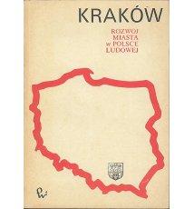 Kraków. Rozwój miasta w Polsce Ludowej