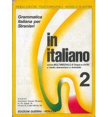 In italiano. Grammatica Italiana per Stranieri 2