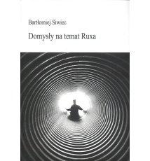 Domysły na temat Ruxa