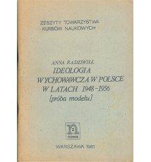Ideologia wychowawcza w Polsce w latach 1948-1956 (próba modelu)
