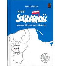 NSZZ Solidarność. Podregion Miastko w latach 1980-1981