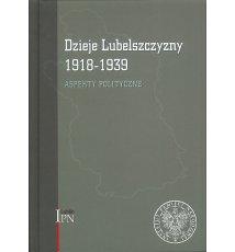 Dzieje Lubelszczyzny 1918–1939. Aspekty polityczne