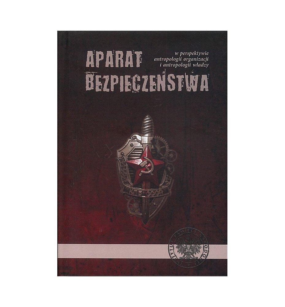 Aparat bezpieczeństwa w perspektywie antropologii organizacji i antropologii władzy