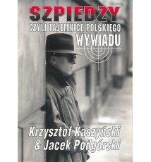 Szpiedzy czyli tajemnice polskiego wywiadu