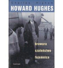 Howard Hughes - brawura, szaleństwo, tajemnica