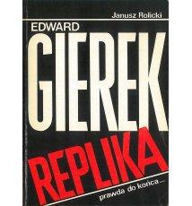 Edward Gierek. Replika, prawda do końca...
